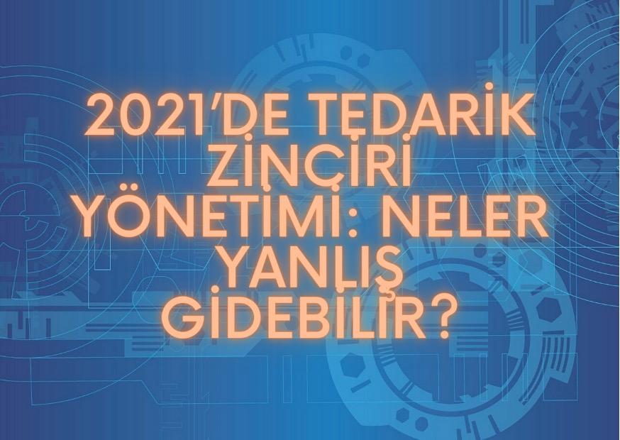 2021'de Tedarik Zinciri Yönetimi